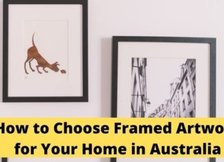 Choose Framed Artwork for Your Home in Australia
