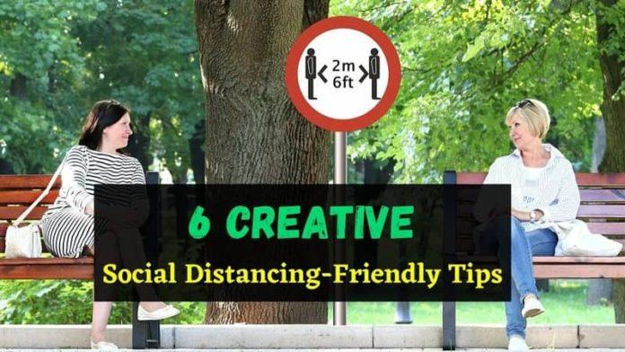 6 Creative, Social Distancing-Friendly Tips 1