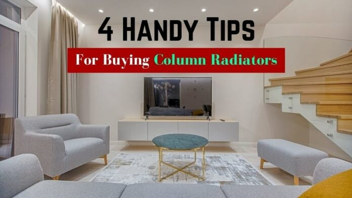 4 Handy Tips For Buying Column Radiators