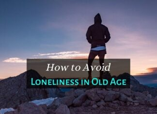 How to Avoid Loneliness in Old Age