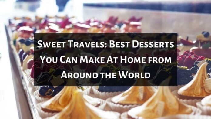 Best Desserts You Can Make At Home