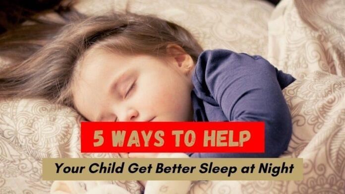 Child Get Better Sleep at Night