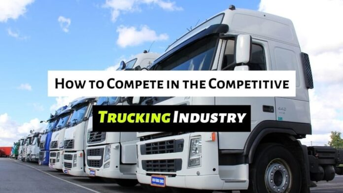 How to Compete in the Competitive Trucking Industry