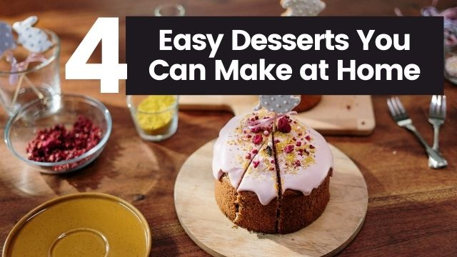 Easy Dessert You Can Make at Home