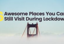 6 Awesome Places You Can Still Visit During Lockdown