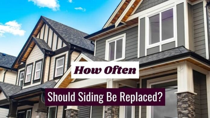 How Often Should Siding Be Replaced?